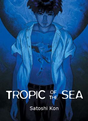 Tropic of the Sea By Kon, Satoshi